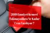 Emniyet Kemeri Takmama Cezası 2019 Yılında Ne Kadar oldu ?