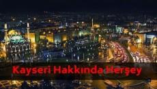Kayseri Hakkında Merak Edilenler ve Gezi Rehberi