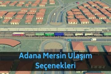 Adana'dan Mersine Nasıl Gidilir Alternatifli Ulaşım Yolları