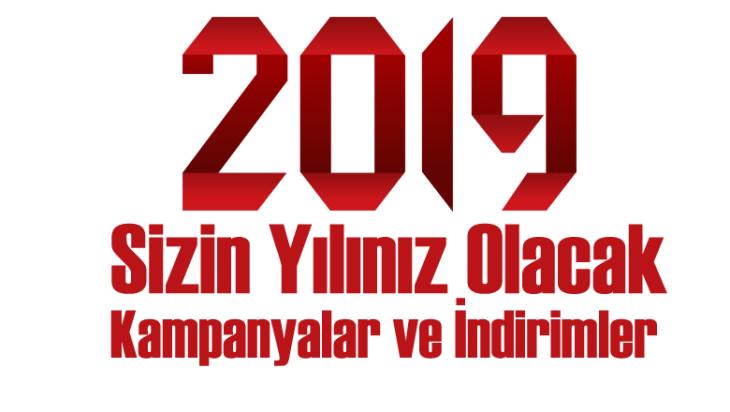 2019 Yılında Kampanyalar Devam Ediyor