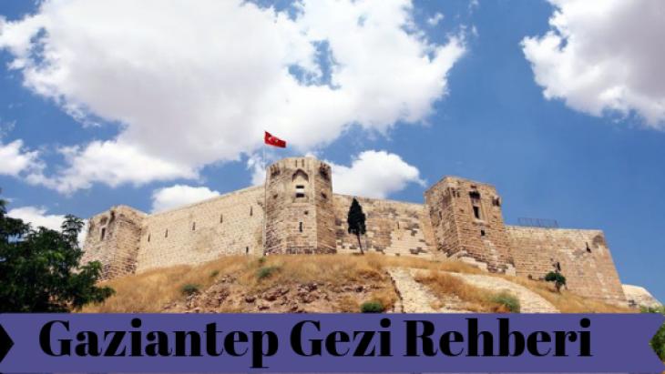 Gaziantep Gezi Rehberi Neleri Meşhur