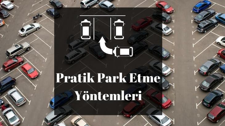 Pratik Olarak Araç Park Etme İpuçları