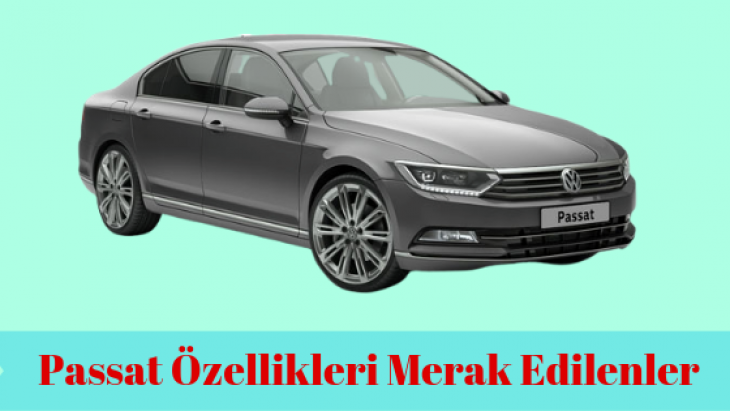 Volkswagen Passat Özellikleri ve Kullanıcı Yorumu